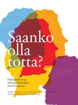 Hentilä, Jorma - Saanko olla totta?: Sukupuolen ja seksuaalisuuden moninaisuus, e-kirja