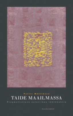 Määttänen, Pentti - Taide maailmassa: Pragmatistisen estetiikan lähtökohtia, e-kirja