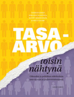Kantola, Johanna - Tasa-arvo toisin nähtynä: Oikeuden ja politiikan näkökulmia tasa-arvoon ja yhdenvertaisuuteen, e-kirja