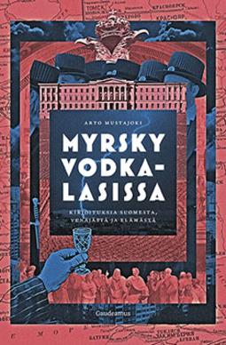 Mustajoki, Arto - Myrsky vodkalasissa: Kirjoituksia Suomesta, Venäjästä ja elämästä, e-kirja