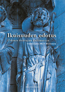 Heinonen, Meri - Ikuisuuden odotus: Uskonto keskiajan kulttuurissa, ebook