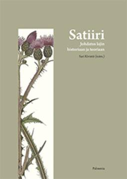 Kivistö, Sari - Satiiri: Johdatus lajin historiaan ja teoriaan, e-bok
