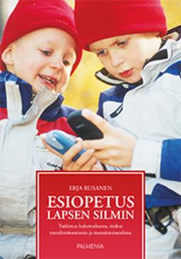 Rusanen, Erja - Esiopetus lapsen silmin: Tutkimus kokemuksesta, tiedon transferoitumisesta ja metatietoisuudesta, e-kirja