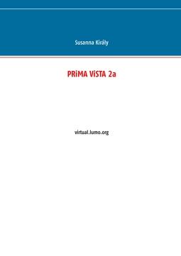 Király, Susanna - PRiMA ViSTA 2a: virtual.lumo.org, e-kirja