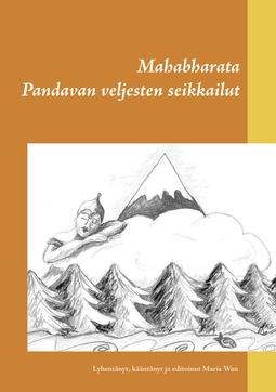 Wan, Maria - Mahabharata: Pandavan veljesten seikkailut, e-kirja