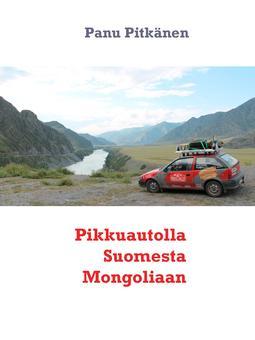 Pitkänen, Panu - Pikkuautolla Suomesta Mongoliaan, e-kirja