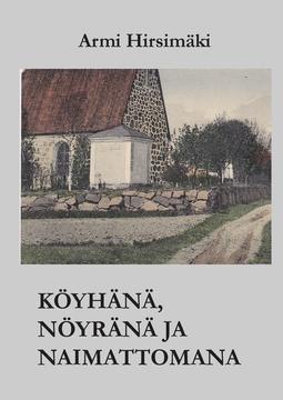 Hirsimäki, Armi - Köyhänä, nöyränä ja naimattomana, e-kirja