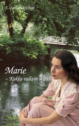 Sarkama-Voigt, Eila - Marie - Kukka valkein siivin, e-kirja