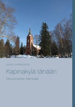 Kankaanpää, Anneli - Kapinakylä tänään: Elinvoimainen Mäntsälä, e-kirja