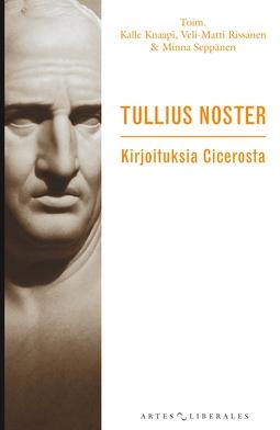 Knaapi, Kalle - Tullius noster: Kirjoituksia Cicerosta, e-kirja