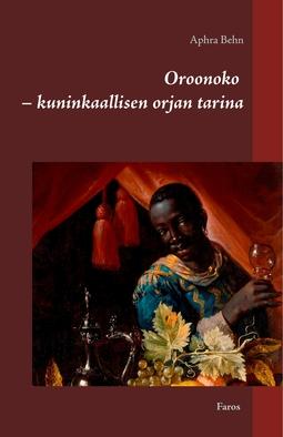 Behn, Aphra - Oroonoko - kuninkaallisen orjan tarina, e-kirja
