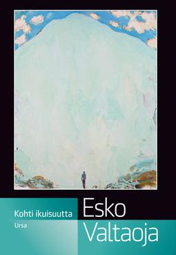 Valtaoja, Esko - Kohti ikuisuutta, ebook