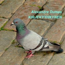 Dumas, Alexandre - Kirjekyyhkynen, äänikirja