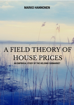Hannonen, Marko - A Field Theory of House Prices. An Empirical Study of the Helsinki Submarket, ebook