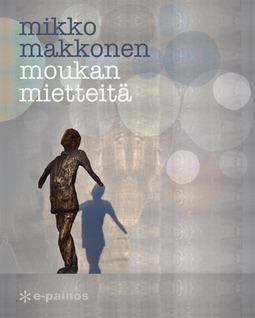 Makkonen, Mikko - Moukan mietteitä, e-kirja