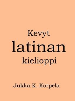 Korpela, Jukka K. - Kevyt latinan kielioppi, e-kirja