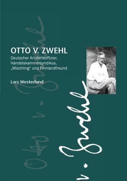"""Westerlund, Lars - Otto v.Zwehl: Deutscher Artillerieoffizier, Handelskammersyndikus, """"Mischling"""" und Finnlandfreund, ebook"""