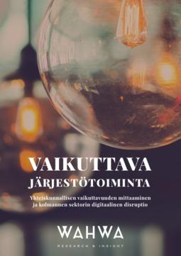 Ylälahti, Eeva-Liisa - Vaikuttava järjestötoiminta : yhteiskunnallisen vaikuttavuuden mittaaminen ja kolmannen sektorin digitaalinen disruptio, e-kirja