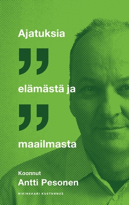 Pesonen, Antti - Ajatuksia elämästä ja maailmasta, e-kirja