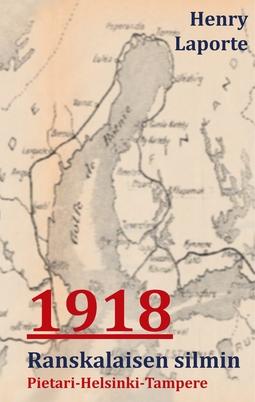 (kääntäjä), Janne Siren - 1918 Ranskalaisen Silmin: Pietari-Helsinki-Tampere, e-kirja