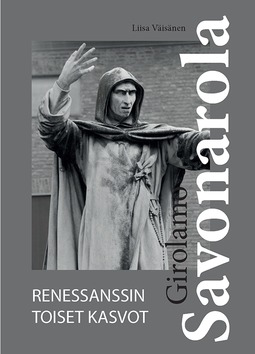 Väisänen, Liisa - Girolamo Savonarola - Renessanssin toiset kasvot, e-kirja