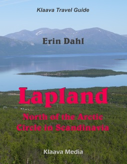 Dahl, Erin - Lapland - North of the Arctic Circle in Scandinavia, e-kirja