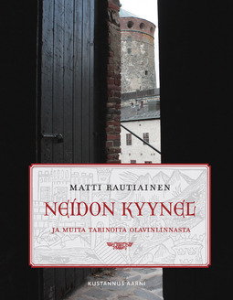 Rautiainen, Matti - Neidon kyynel ja muita tarinoita Olavinlinnasta, e-kirja