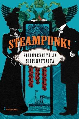 Leinonen, Anne - Steampunk! — Silintereitä ja siipirattaita, e-bok