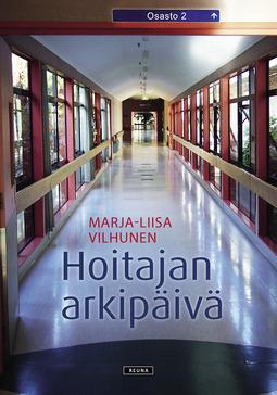 Vilhunen, Marja-Liisa - Hoitajan arkipäivä, e-bok
