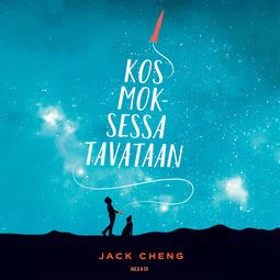 Cheng, Jack - Kosmoksessa tavataan, äänikirja