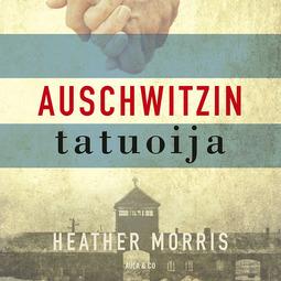 Morris, Heather - Auschwitzin tatuoija, äänikirja