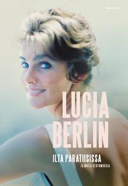 Berlin, Lucia - Ilta paratiisissa, ebook
