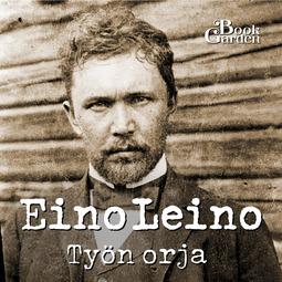 Leino, Eino - Työn orja, äänikirja