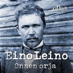 Leino, Eino - Onnen orja, audiobook
