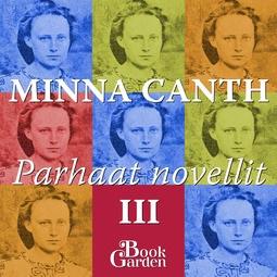 Canth, Minna - Parhaat novellit III – Laulaja ja muita kertomuksia, audiobook