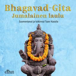 Taavi, Kassila - Bhagavad-Gita - Jumalainen laulu, äänikirja