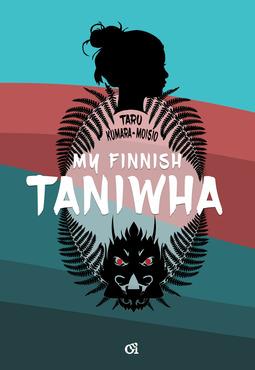 Kumara-Moisio, Taru - My Finnish Taniwha, e-bok