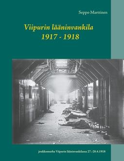 Marttinen, Seppo - Viipurin lääninvankila 1917 - 1918, e-kirja