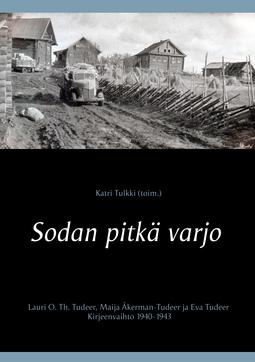 (toim.), Katri Tulkki - Sodan pitkä varjo: Lauri O. Th. Tudeer, Maija Åkerman-Tudeer ja Eva Tudeer. Kirjeenvaihto 1940-1943, e-kirja