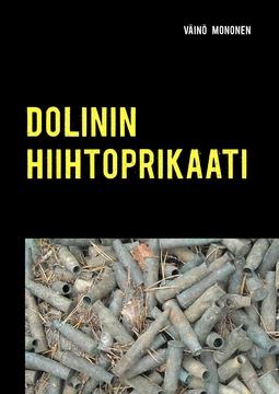 Mononen, Väinö - Dolinin hiihtoprikaati: Kuoleman kuriiri Kuhmossa, e-kirja
