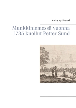 Kyläkoski, Kaisa - Munkkiniemessä vuonna 1735 kuollut Petter Sund, e-kirja