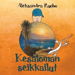 Ruoho, Aleksandra - Kesäloman seikkailut, e-kirja