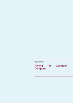 Hänninen, Veijo - Aiming for Quantum Computer, ebook
