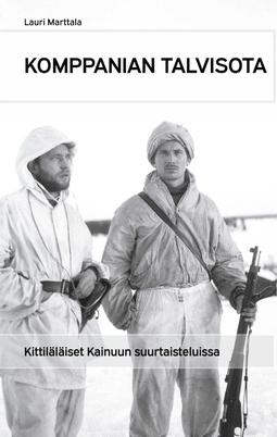Marttala, Lauri - Komppanian talvisota: kittiläläiset Kainuun suurtaisteluissa, e-kirja