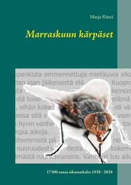 Rämä, Marja - Marraskuun kärpäset: 17300 sanaa aikamatkalta 1938 - 2018, e-kirja