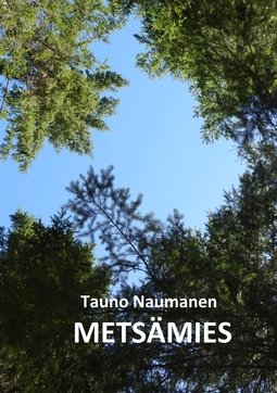 Naumanen, Tauno - Metsämies: Romaani, e-kirja