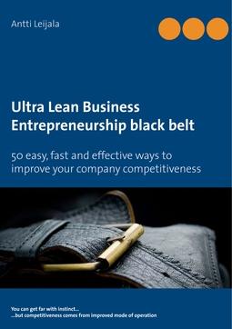 Leijala, Antti - Ultra Lean Business: Entrepreneurship black belt, ebook