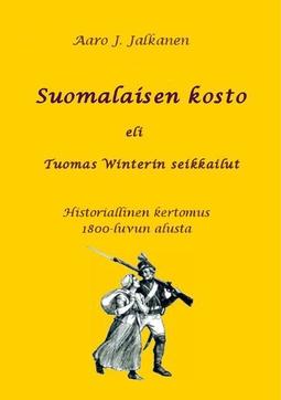 Jalkanen, Aaro J. - Suomalaisen kosto eli Tuomas Winterin seikkailut: Historiallinen kertomus 1800-luvun alusta, e-kirja