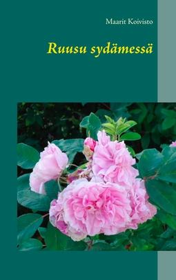 Koivisto, Maarit - Ruusu sydämessä, e-kirja