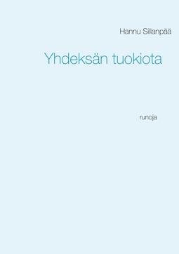 Sillanpää, Hannu - Yhdeksän tuokiota: runoja, e-kirja